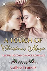 A Touch of Christmas Magic: A Lesfic Second Chance Romance Kindle Edition