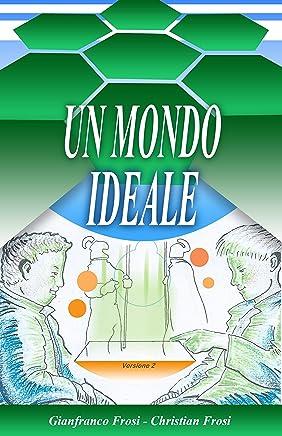 UN MONDO IDEALE