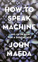 How to Speak Machine: Laws of Design for a Digital Age (English Edition)