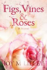 Figs, Vines and Roses Kindle Edition