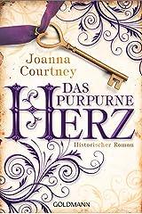 Das purpurne Herz: Historischer Roman - Die drei Königinnen Saga 1 (German Edition) Formato Kindle