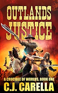 Outlands Justice (A Crucible of Worlds Book 1)