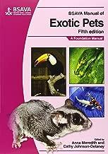 BSAVA Manual of Exotic Pets (BSAVA British Small Animal Veterinary Association) by Anna Meredith (Editor), Cathy Johnson Delaney (Editor) (19-Mar-2010) Paperback