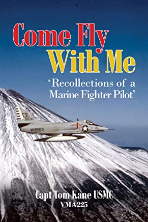 COME FLY WITH ME: Recollections of a Marine Fighter Pilot (English Edition)