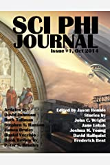 Sci Phi Journal: Issue #1, October 2014: The Journal of Science Fiction and Philosophy Kindle Edition