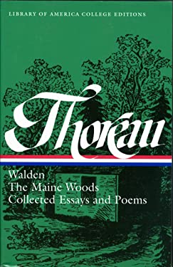 Henry David Thoreau: Walden, The Maine Woods, Collected Essays and Poems: A Library of America College Edition (Library of America College Editions)