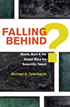Falling Behind?: Boom, Bust, and the Global Race for Scientific Talent
