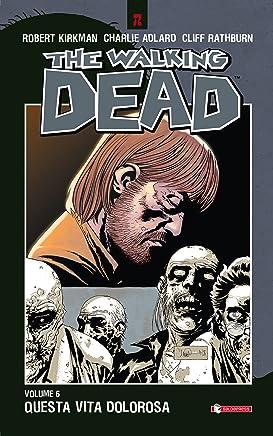 The Walking Dead vol. 6 - Questa vita dolorosa (Italian Edition)