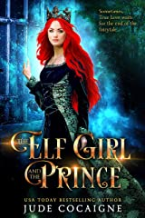The Elf Girl and the Prince: A Twisted Modern Fairy Tale Kindle Edition