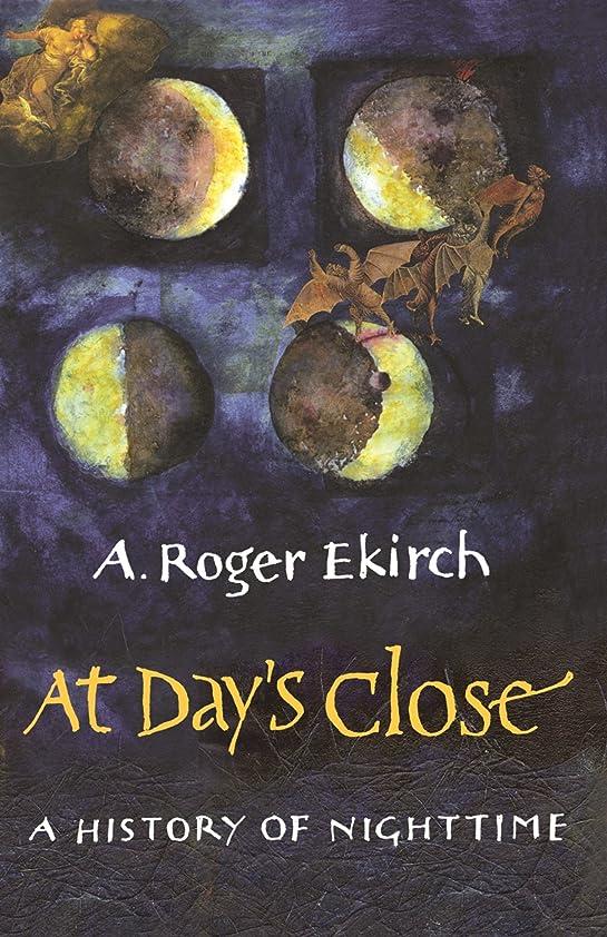 おめでとうサイレンクランシーAt Day's Close: A History of Nighttime (English Edition)