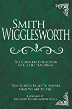 Best the life of smith wigglesworth Reviews