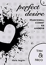 Trix & Nico: Manchmal kommt es anders (perfect desire 2) (German Edition)