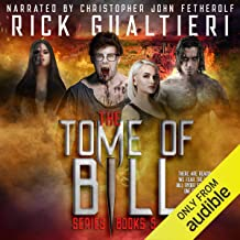 The Tome of Bill Series: Books 5-8: Goddamned Freaky Monsters, Half A Prayer, The Wicked Dead, The Last Coven