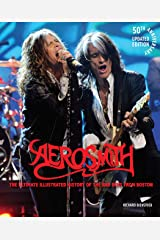 Aerosmith: The Ultimate Illustrated History of the Bad Boys from Boston (English Edition) eBook Kindle