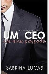 UM CEO EM MEU PASSADO (EXECUTIVOS DE NOVA IORQUE Livro 1) eBook Kindle