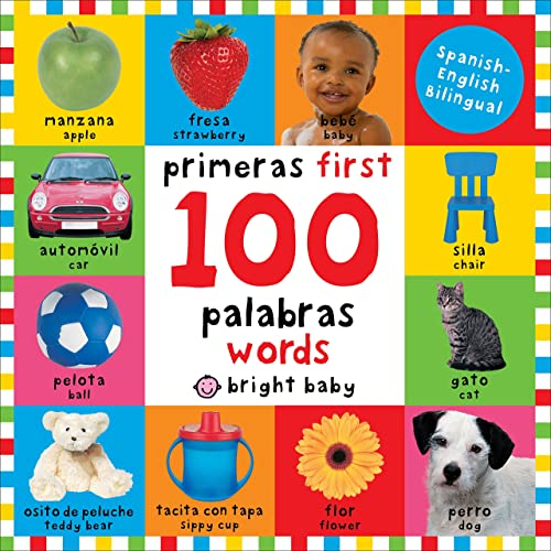 First 100 Words Bilingual: Primeras 100 palabras - Spanish-English Bilingual (Spanish Edition