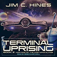 Terminal Uprising: Janitors of the Post-Apocalypse Series, Book 2