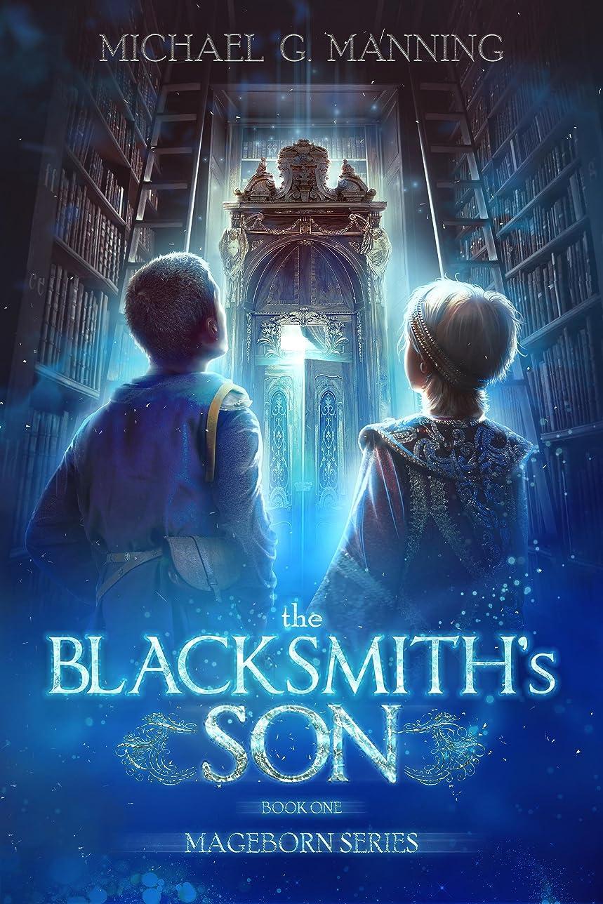 ミル分注するドームThe Blacksmith's Son (Mageborn Book 1) (English Edition)