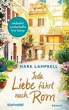 Jede Liebe führt nach Rom: Roman (German Edition)