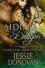 Aiding the Dragon (Stonefire British Dragons Book 9) Kindle Edition