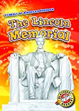 The Lincoln Memorial (Symbols of American Freedom)