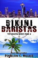 Bikini Baristas: Ted Higuera Series Book 4 Kindle Edition
