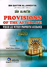 Provisions of the Afterlife Which Lie Within Prophetic Guidance (By Ibn Qayyim Al-jawziya)