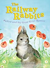 Railway Rabbits: Mellow and the Great River Rescue: Book 6