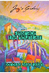 Joy's Garden: Embrace the Mountain Kindle Edition