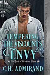 Tempering the Viscount's Envy (The Lords of Vice Book 3) Kindle Edition