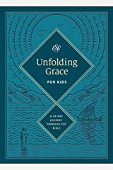 Unfolding Grace for Kids: A 40-Day Journey through the Bible Kindle Edition