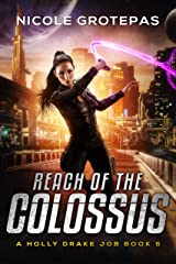 Reach of the Colossus: A Steampunk Space Opera Adventure (Holly Drake Jobs Book 6) Kindle Edition