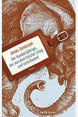 Der Hundertjährige, der aus dem Fenster stieg und verschwand: Roman (German Edition) Format Kindle