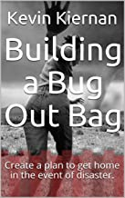 Building a Bug Out Bag: Create a plan to get home in the event of disaster.
