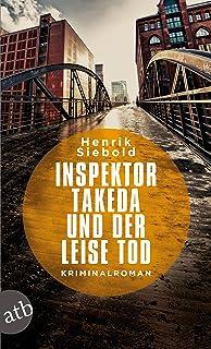 Inspektor Takeda und der leise Tod: Kriminalroman (Inspektor
