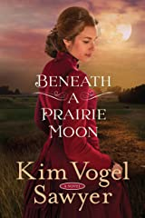 Beneath a Prairie Moon: A Novel Kindle Edition