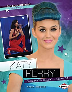 Katy Perry: From Gospel Singer to Pop Star (Pop Culture Bios) (English Edition)