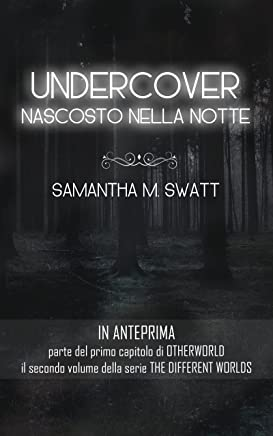 Undercover. Nascosto nella notte (Different Worlds, #1.5)