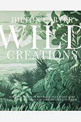 Wild Creations: Inspiring Projects to Create plus Plant Care Tips & Styling Ideas for Your Own Wild Interior Kindle Edition