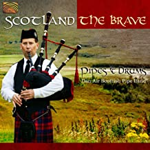 Scotland the Brave: Pipes and Drums