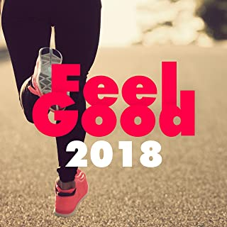 Feel Good 2018 - 1 Hour Of Instrumental Workout Tracks For Cardio & Fitness