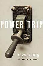Power Trip: The Story of Energy PDF