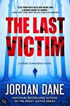 The Last Victim: A Ryker Townsend Novel (Book 1) (Ryker Townsend Series)