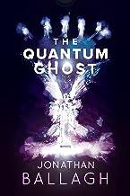 The Quantum Ghost (The Quantum Worlds Book 2)