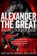 Alexander the Great: The Truth Behind the Myth