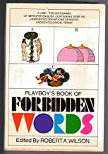 Playboy's Book of Forbidden Words: A Liberated Dictionary of Improper English, Containing Over 700 Uninhibited Definitions of Erotic and Scatological Terms