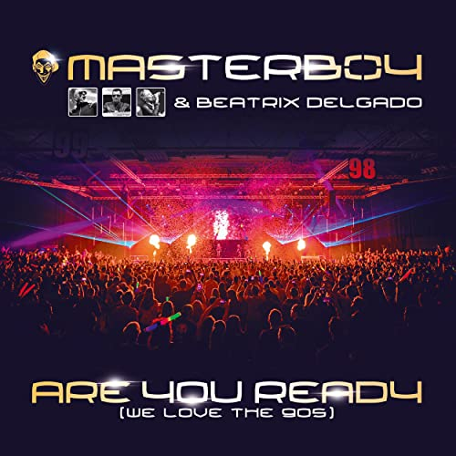 Masterboy & Beatrix Delgado - Are You Ready (We Love The 90s)