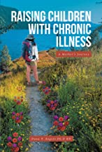 Raising Children With Chronic Illness: A Mother's Journey (English Edition)