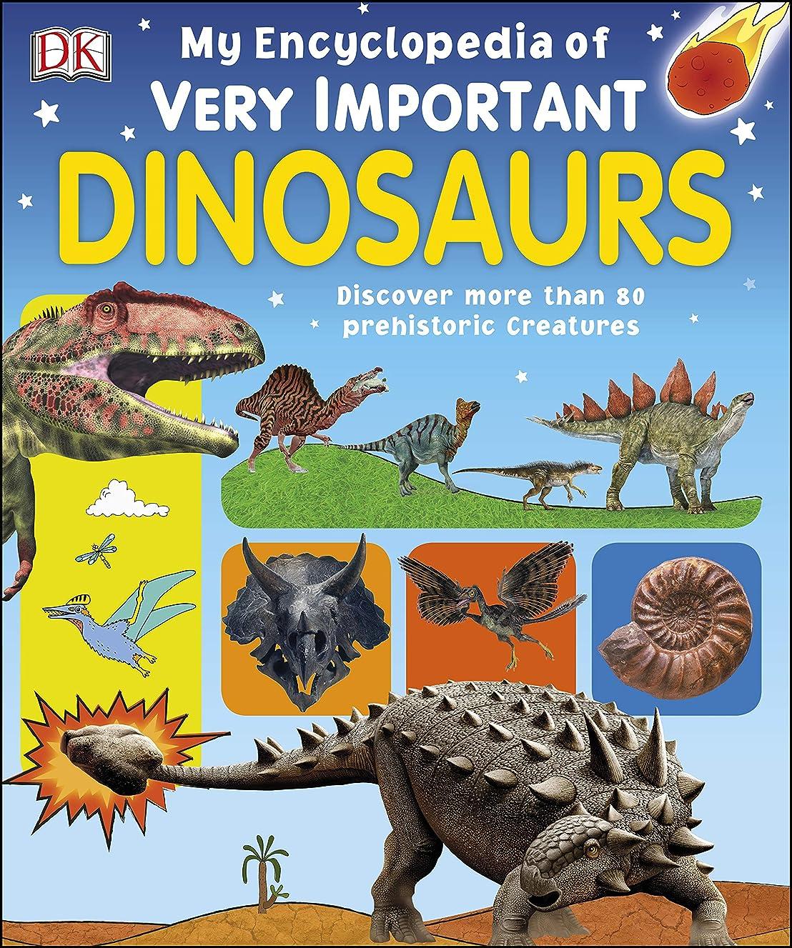 割り込みいつ合体My Encyclopedia of Very Important Dinosaurs: For Little Dinosaur Lovers Who Want to Know Everything (My Very Important Encyclopedias) (English Edition)
