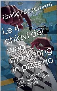 Le 4 chiavi del web marketing in pizzeria: Come creare in 4 mosse una campagna web vincente (Smart Books) (Italian Edition)